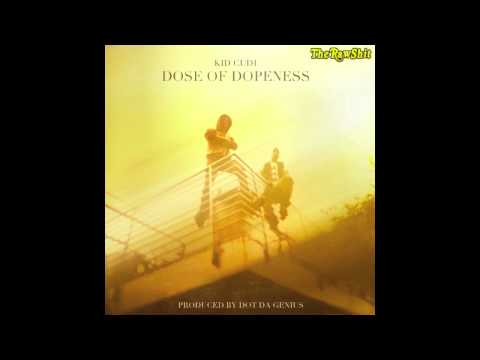 [HD] Kid Cudi - Dose of Dopeness (Lyrics & DL) (prod. Dot Da Genius) *NEW 2012*