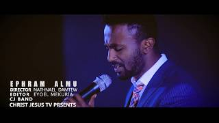 EPHREM ALEMU WITH CJ CHURCH BAND SELAMA NEH - AmelkoTube.com