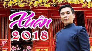 NHẠC TẾT NGHE LÀ KẾT - Nhạc Xuân Trữ Tình Hải Ngoại 2018 - Nhạc Xuân Lê Minh Trung