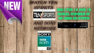 TENSPORTS AND SONY NETWORK 105E FOR HYPER 2000 HD 14&15 SERIEL NUMBER