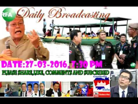 Radio Free Asia RFA news in Khmer today on Mar 27 2016 at 7:30 PM, summary the main news t