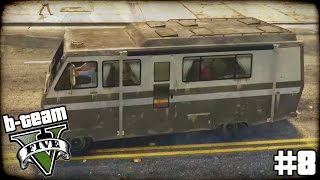 "B-TEAM GTA 5 Online Part 8 - ""A Hermit LOVES His RV!!!"" Grand Theft Auto V PC Gameplay"