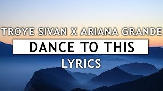 Troye Sivan Dance To This Ft Ariana Grande