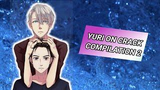 ?Yuri On Ice CRACK Compilation #2?