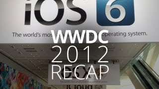 iOS 6, MacBook Pro, & More! WWDC Recap