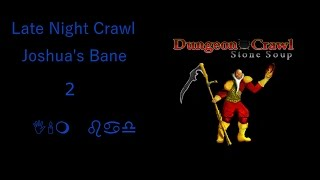 Late Night Dungeon Crawl Joshua's Bane(DemonSpawn Abyssal Knight )2