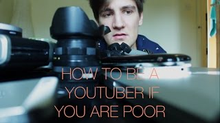 HOW TO BE A YOUTUBER IF YOU ARE POOR! Rihards Bereza