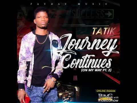 Tatik - Journey Continues (On my way pt.2)