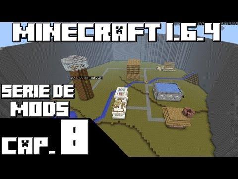 Minecraft 1.6.4 SERIE DE MODS Capitulo 8 CONSTRUYENDO CASAS