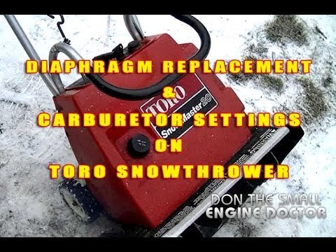 DIY - 2 Cycle Toro Snowthrower Diaphragm Replacement & Carb Settings