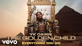 YK Osiris - Everything You Do (Audio)