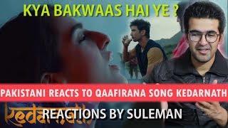 Pakistani Reacts To Qaafirana Song Arijit Singh Sushant Singh Rajput Sara Ali Khan