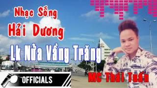 Nhạc Sống Thái Tuấn (vol 01) - Lk Nửa vầng Trăng - Nhạc Sống Hải Dương mới nhất
