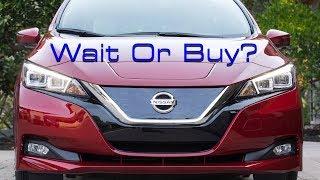Should You Wait For The 2019 Nissan LEAF?