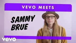 Sammy Brue - Vevo Meets: Sammy Brue