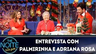 Entrevista com Palmirinha e Adriana Rosa | The Noite (17/12/18)