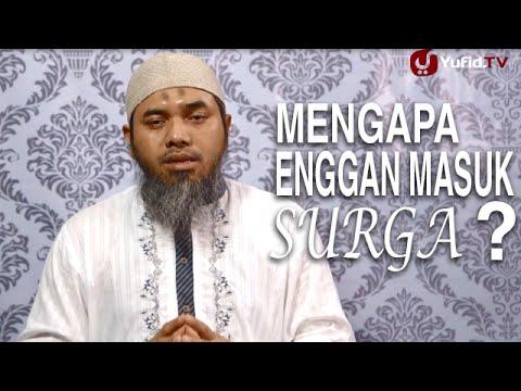 Serial Wasiat Nabi (43): Mengapa Enggan Masuk Surga? - Ustadz Afifi Abdul Wadud