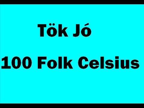 100 Folk Celsius - Tök Jó