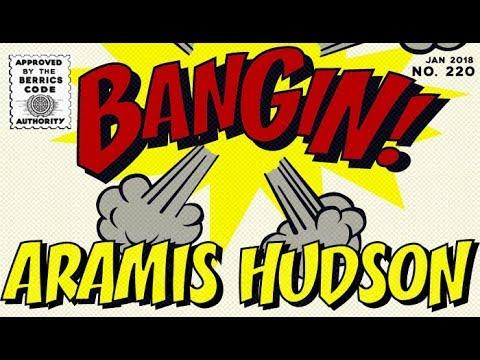 Aramis Hudson - Bangin!