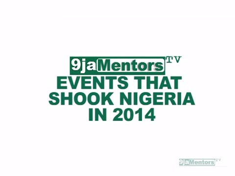 [Episode 2] 7 Events that Shook Nigeria in 2014