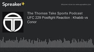 UFC 229 Postfight Reaction : Khabib vs Conor (made with Spreaker)