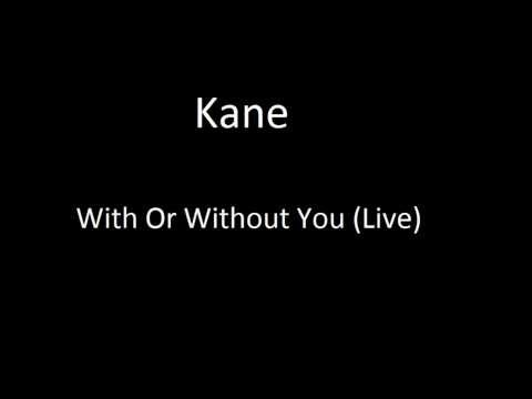 Kane - With Or Without You