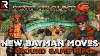 New Bayman Moves! +Ground Game! (TGS 2018) Dead Or Alive 6
