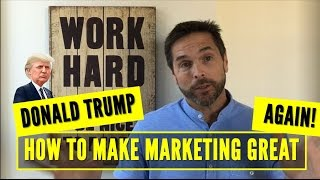13 Reasons Why Donald Trump is a Marketing Master