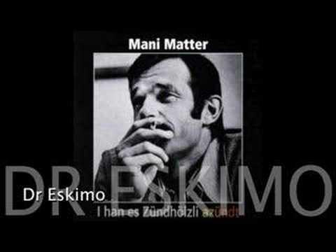 Mani Matter-Dr Eskimo