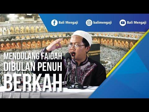 Mendulang Faidah Di Bulan Penuh Berkah - Ustadz Mahful Safaruddin, Lc