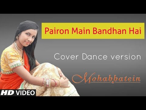 Parion Main Bandhan Hai [ Mohabbatein] Cover Dancing Version 2.0|| HD 720pix