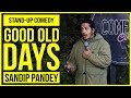 Good Old Days Stand Up Comedy By Sandip Pandey mp3