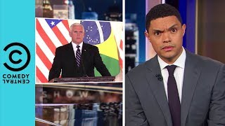 Mike Pence Mixes Up His Americas   The Daily Show With Trevor Noah