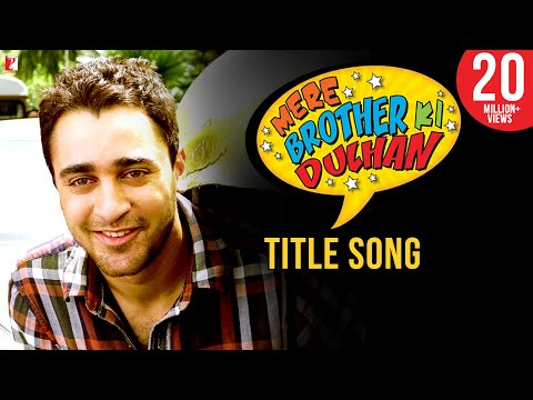 Mere Brother Ki Dulhan | Full Title Song | Imran Khan | Katrina Kaif | Ali Zafar
