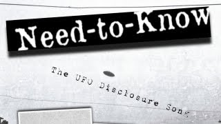 Need-to-Know — The UFO Disclosure Song