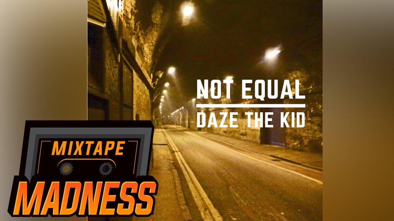 Daze - Not Equal   Mixtape Madness