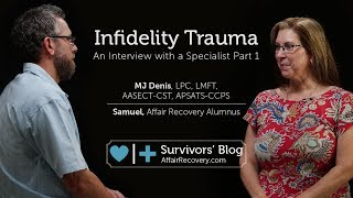 Infidelity Trauma: An Interview with a Specialist Part 1