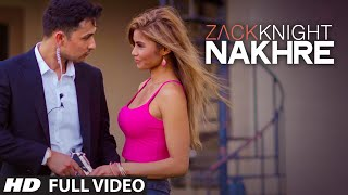 Exclusive 39 Nakhre 39 Full Audio Song Zack Knight T Series