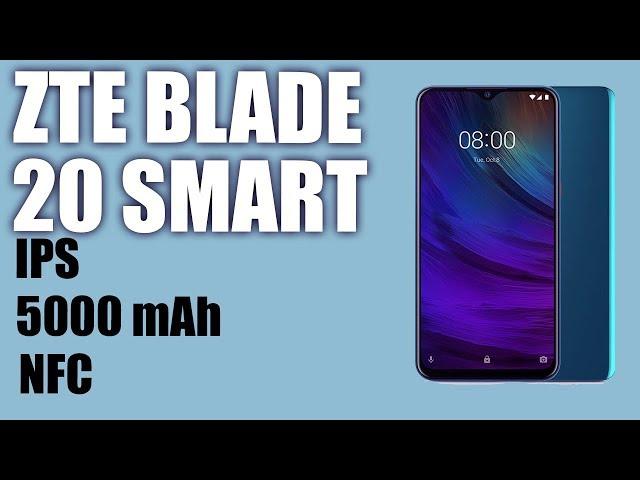 Обзор смартфона ZTE Blade 20 Smart. IPS, 5000 mAh, NFC