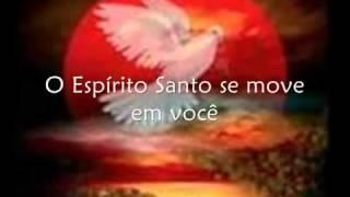 O Espírito Santo se move em você