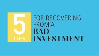 Five Tips for Recovering from a Bad Investment