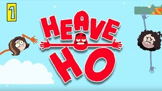 Heave Ho - Part 1 - Heavin' To and Fro!