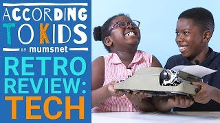 Kids Review Retro Technology | According to Kids