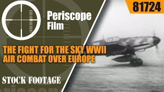 THE FIGHT FOR THE SKY  WWII AIR COMBAT OVER EUROPE   narrated by RONALD REAGAN 81724