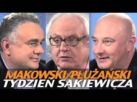 Tydzień Sakiewicza - Płużański, Makowski