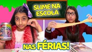 TIPOS DE CRIANÇAS FAZENDO SLIME NA ESCOLA NAS FÉRIAS #13 - ( TYPES OF CHILDREN ) - Julia Moraes