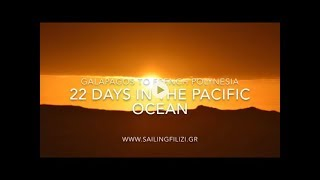 22 Days in the Pacific ocean - Sailing from Galapagos to French Polynesia