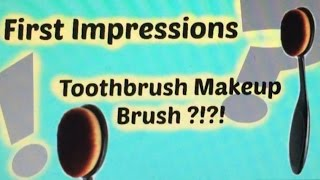 First Impression- Giant Toothbrush Makeup Brush?!?