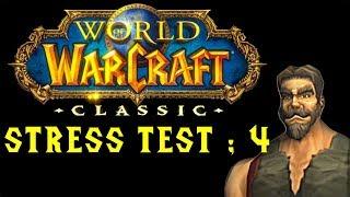 WoW Classic [Stress test] 04