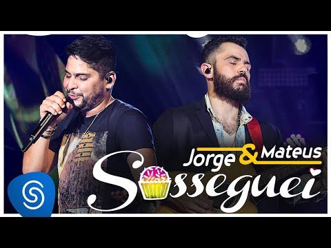 Jorge & Mateus - Sosseguei  -